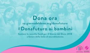 Il Giorno del Dono 2018 sostiene i bambini affetti da Neuroblastoma
