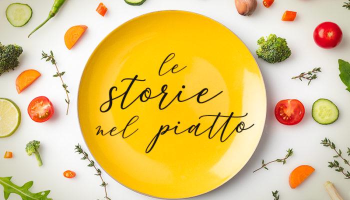 Le storie nel piatto: condividi con noi i tuoi ricordi