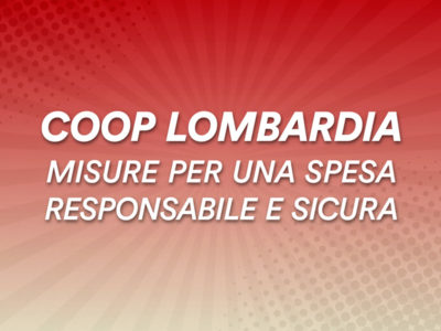 Coop Lombardia promuove una spesa responsabile