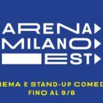 Arena Milano Est: cinema e stand up comedy per l'estate