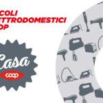 Piccoli elettrodomestici Coop pratici, sicuri e convenienti